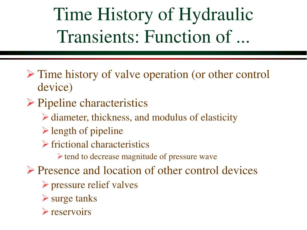 Time History of Hydraulic Transients: Function of ...