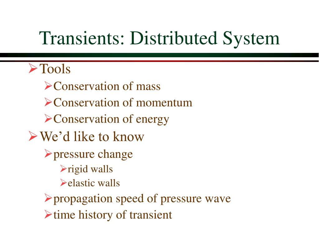 Transients: Distributed System