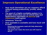 improve operational excellence
