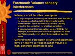 foremouth volume sensory interferences