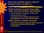yeast main possible impacts selected enological yeast variability 1