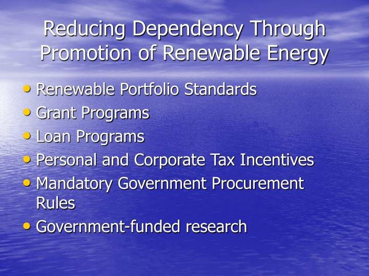 Reducing dependency through promotion of renewable energy