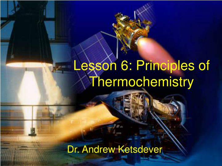 Lesson 6 principles of thermochemistry