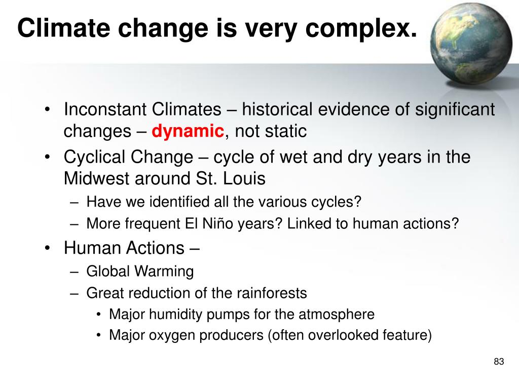Climate change is very complex.