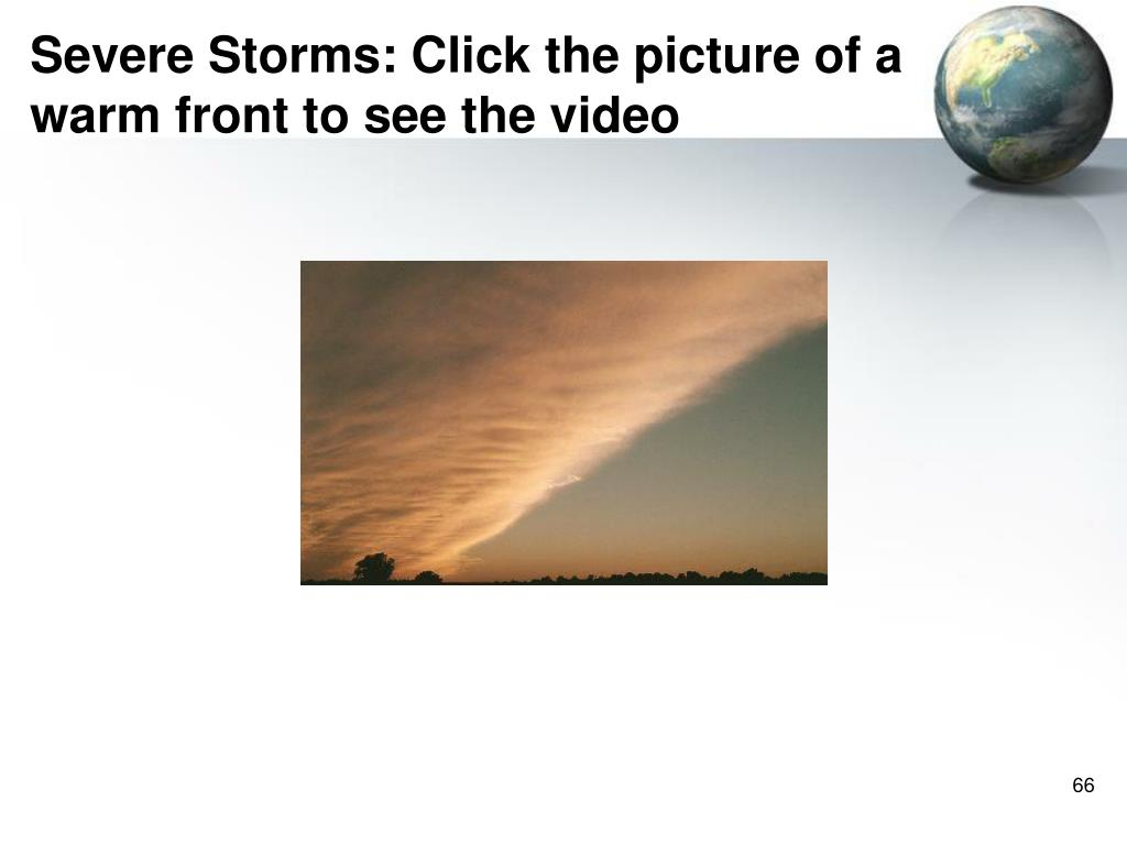 Severe Storms: Click the picture of a warm front to see the video