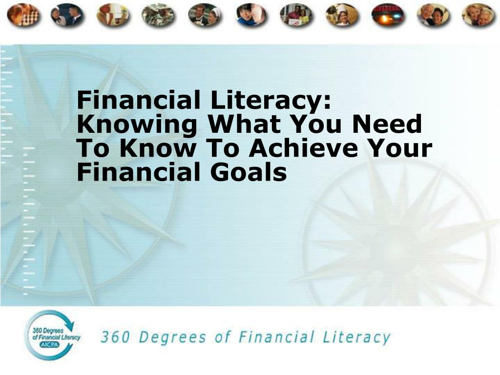 financial literacy knowing what you need to know to achieve your financial goals l.