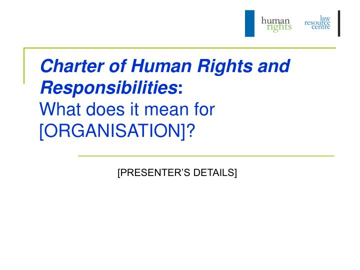 Charter of human rights and responsibilities what does it mean for organisation