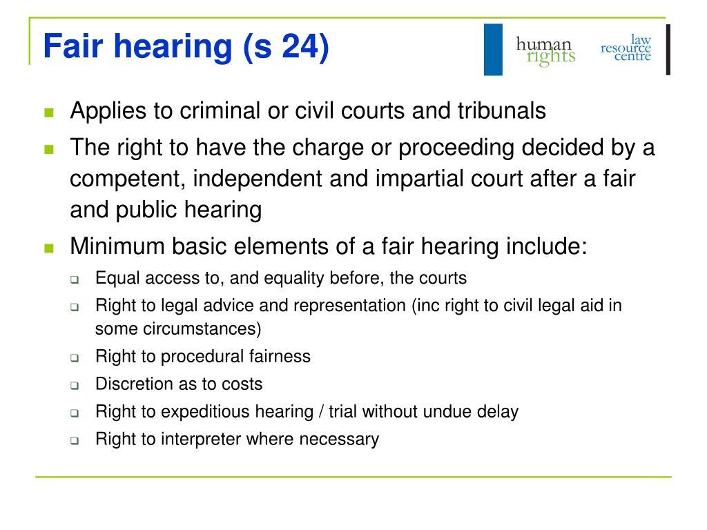 Fair hearing (s 24)