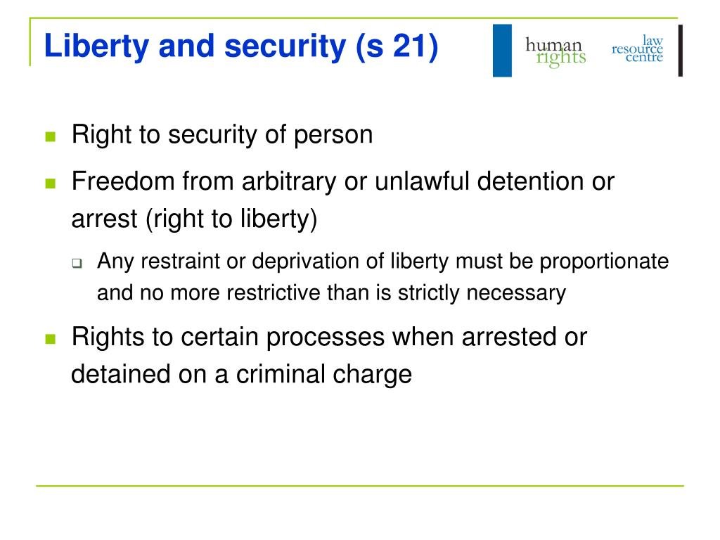 Liberty and security (s 21)