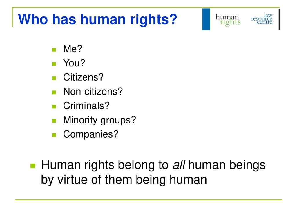 Who has human rights?