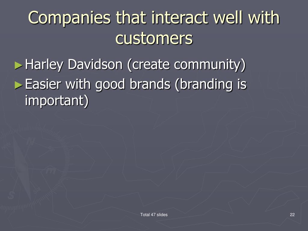 Companies that interact well with customers