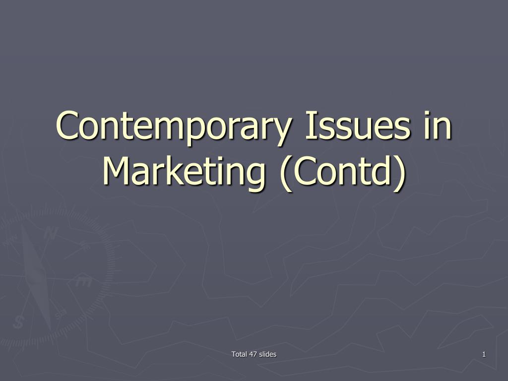 Contemporary Issues in Marketing (Contd)