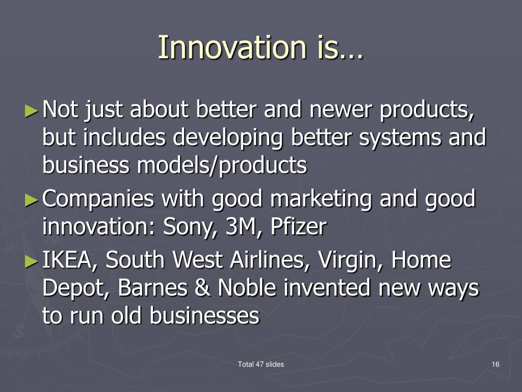 Innovation is…