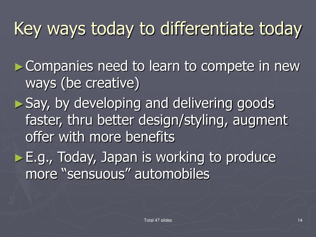 Key ways today to differentiate today