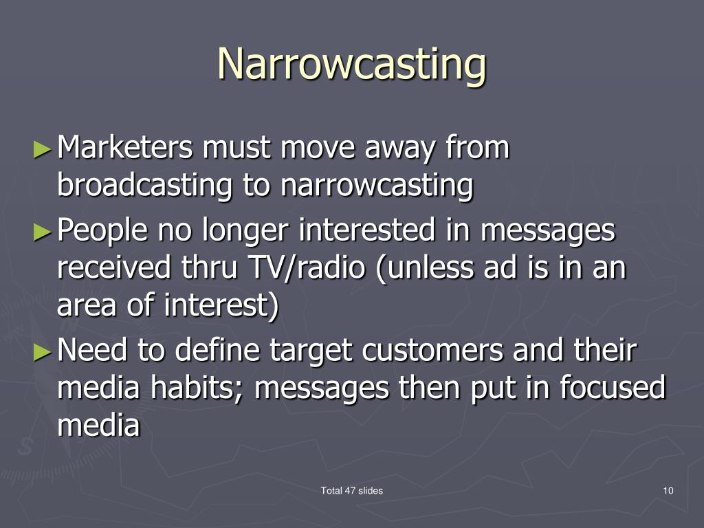 Narrowcasting