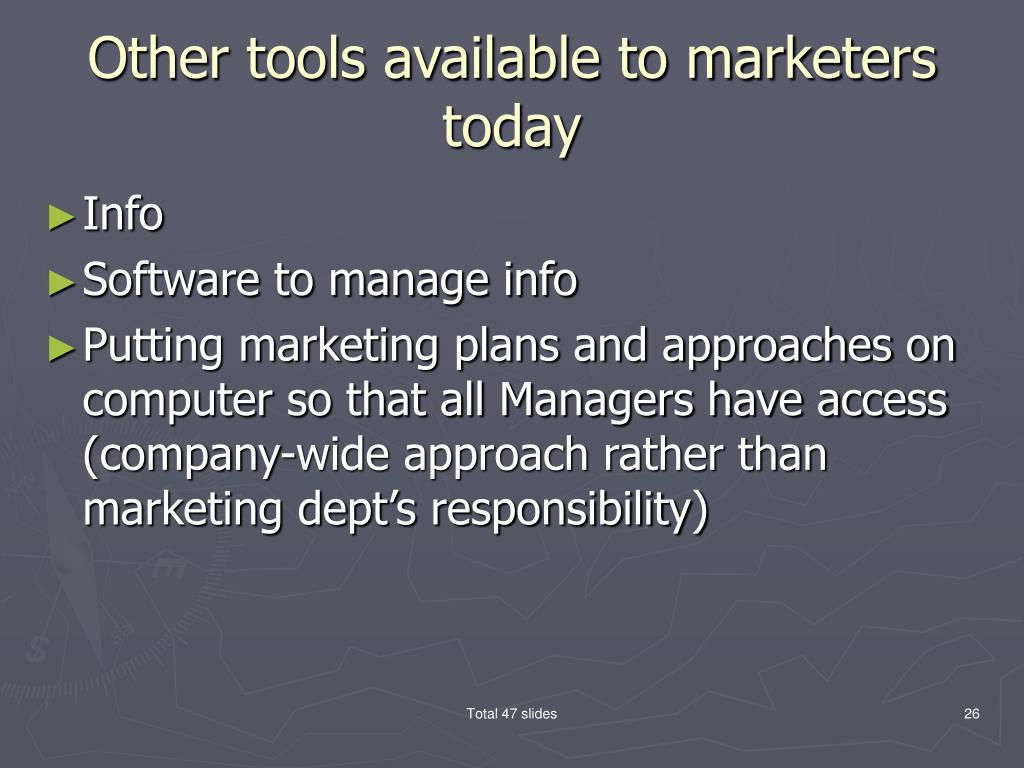 Other tools available to marketers today