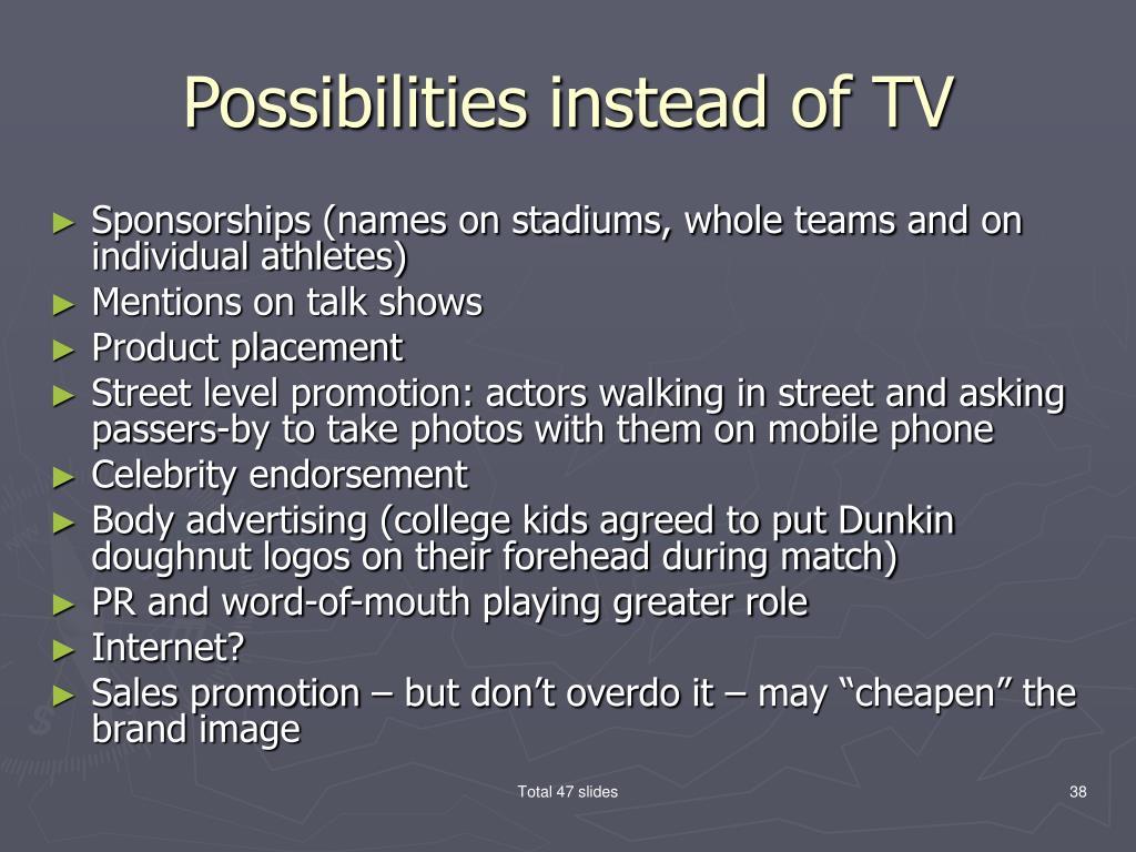 Possibilities instead of TV