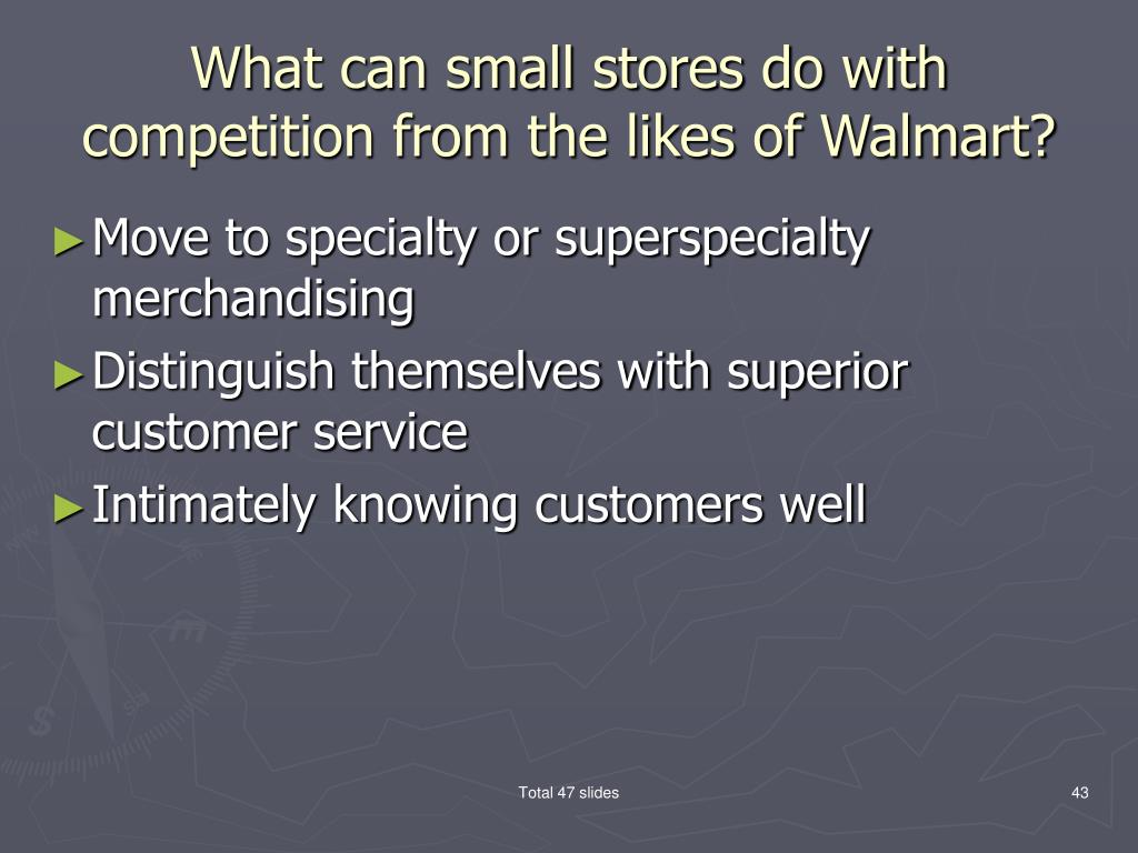 What can small stores do with competition from the likes of Walmart?