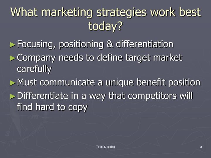What marketing strategies work best today