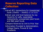 reserve reporting data collection