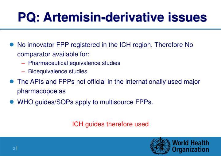 Pq artemisin derivative issues