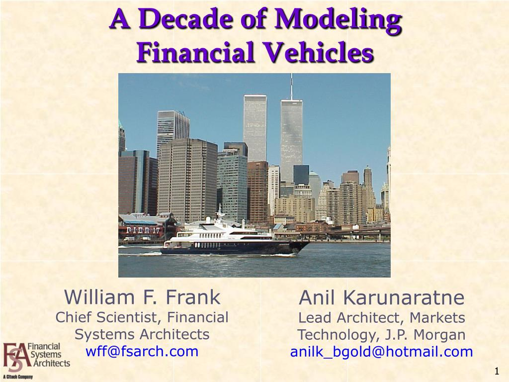 a decade of modeling financial vehicles l.
