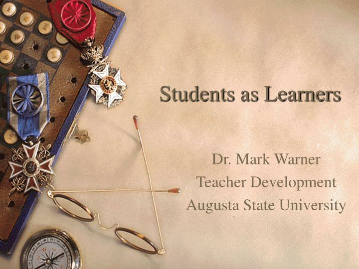 Students as learners