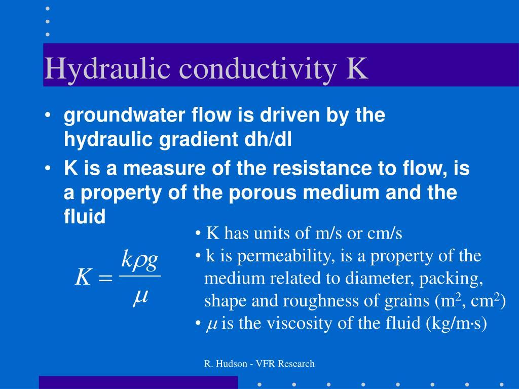 Hydraulic conductivity K