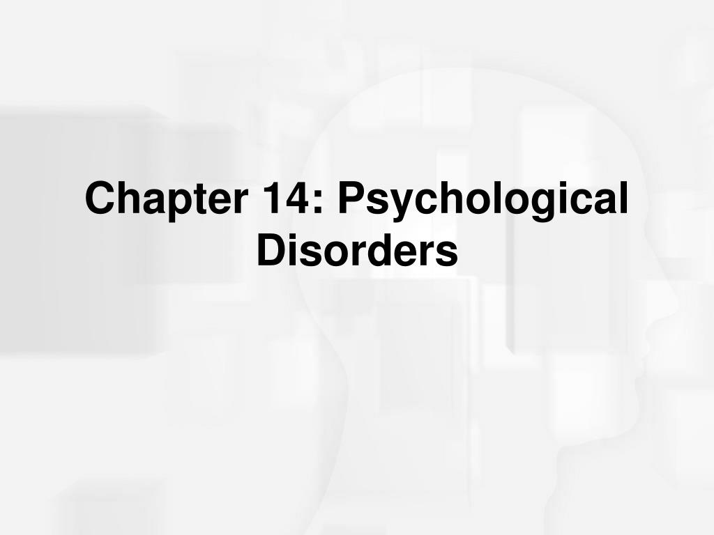 Chapter 14: Psychological Disorders