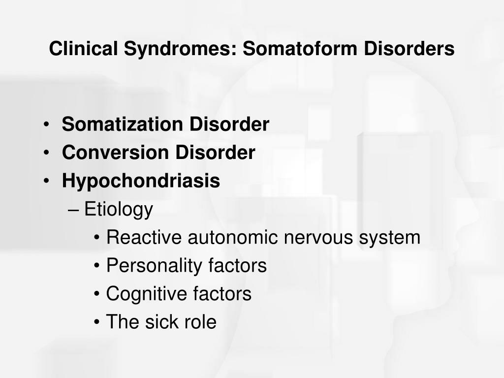 Clinical Syndromes: Somatoform Disorders