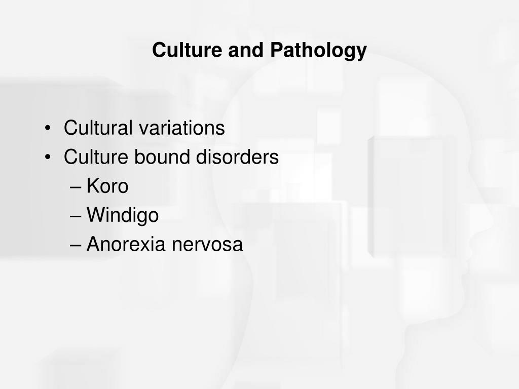 Culture and Pathology