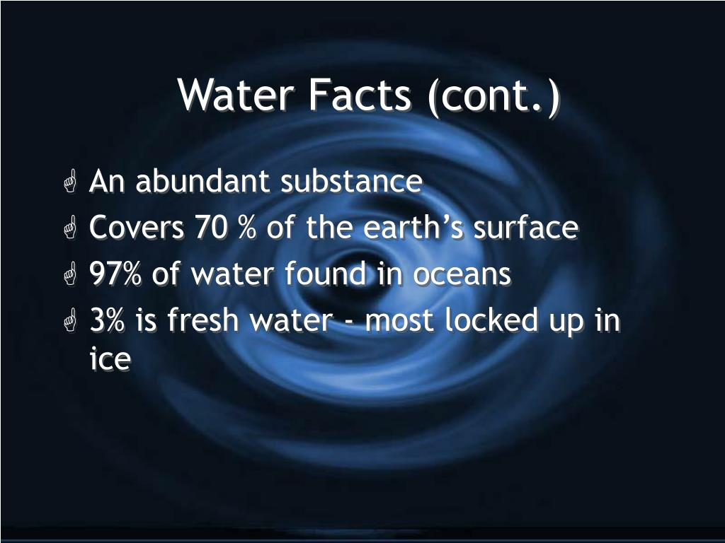 Water Facts (cont.)