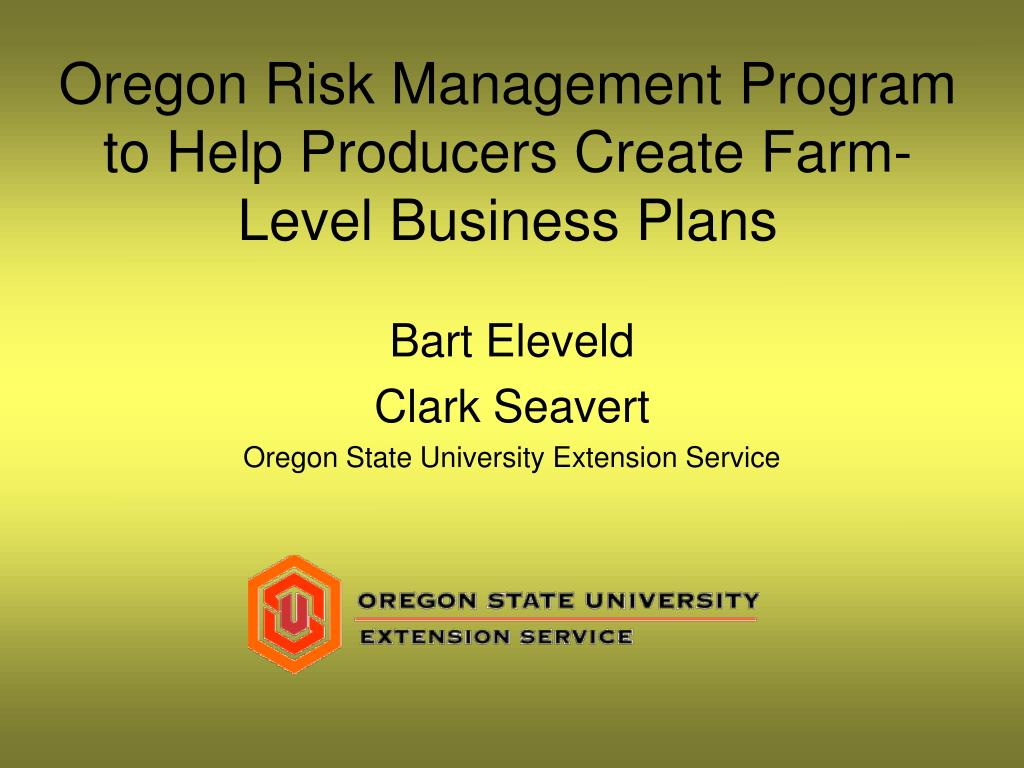 oregon risk management program to help producers create farm level business plans l.