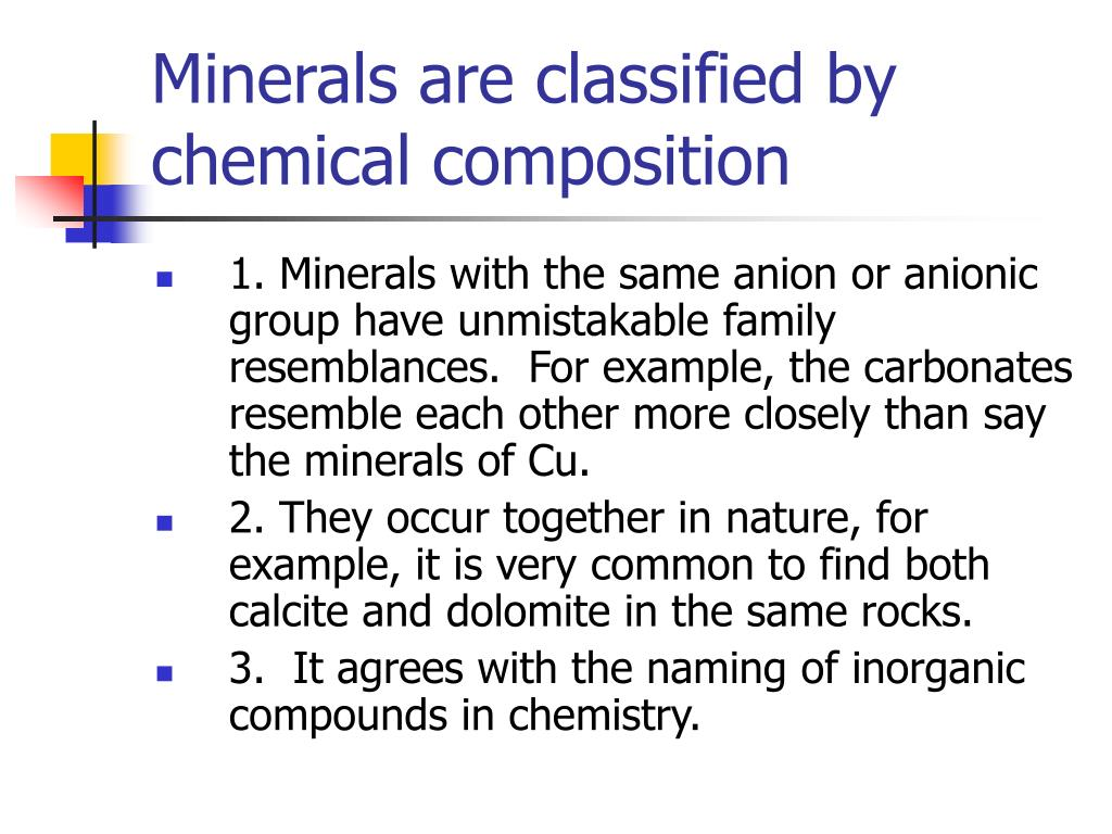 Minerals are classified by chemical composition