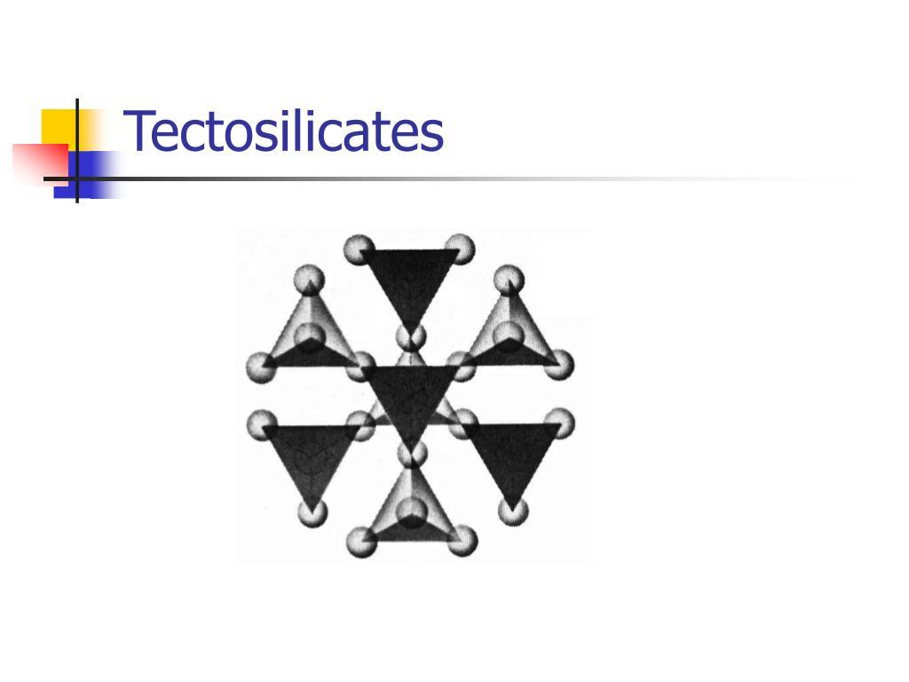 Tectosilicates