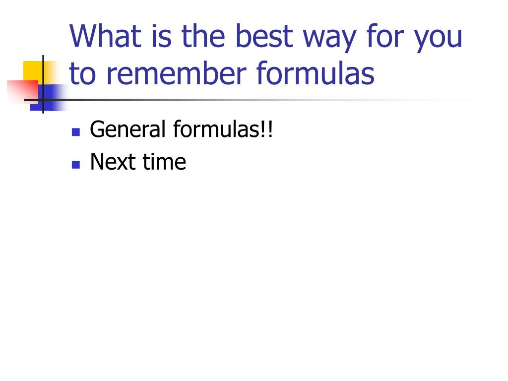 What is the best way for you to remember formulas