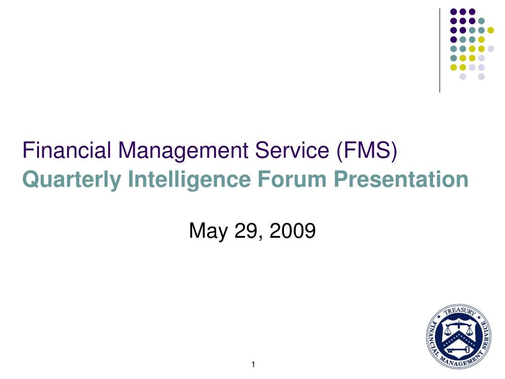 financial management service fms quarterly intelligence forum presentation l.