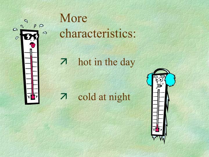 More characteristics: