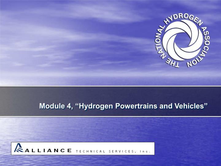 Module 4 hydrogen powertrains and vehicles