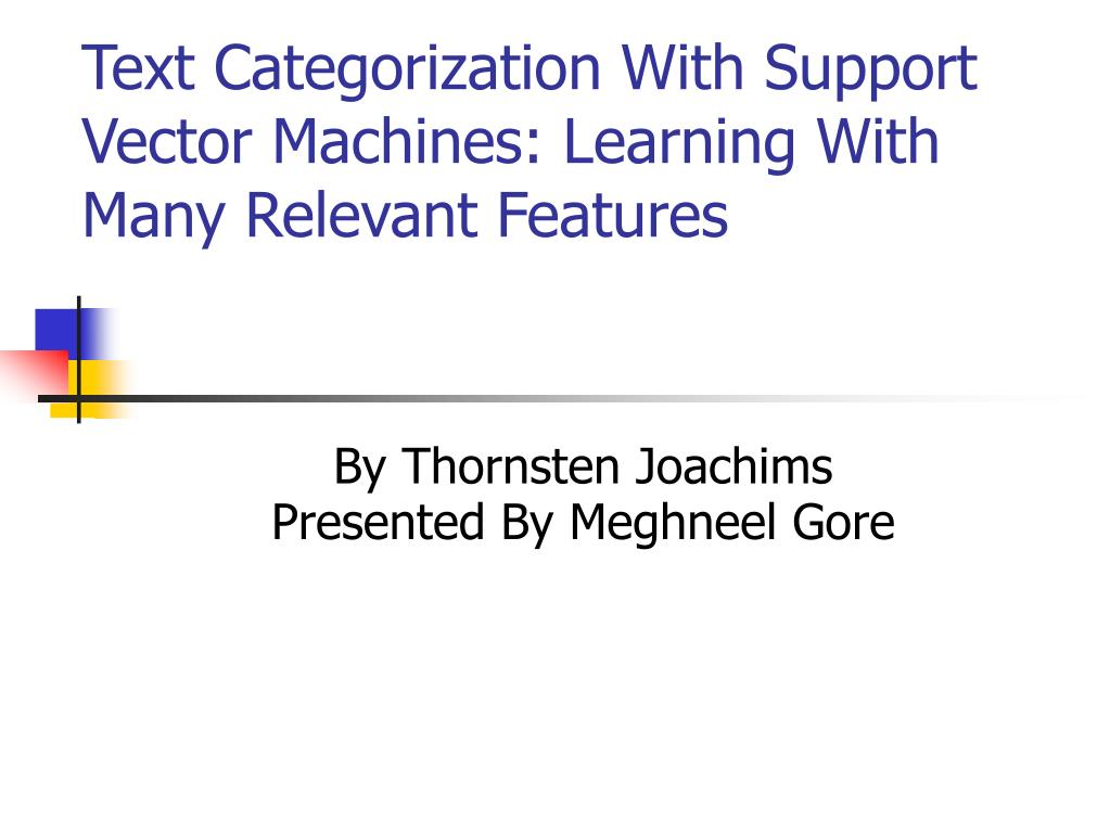 Text Categorization With Support Vector Machines: Learning With Many Relevant Features