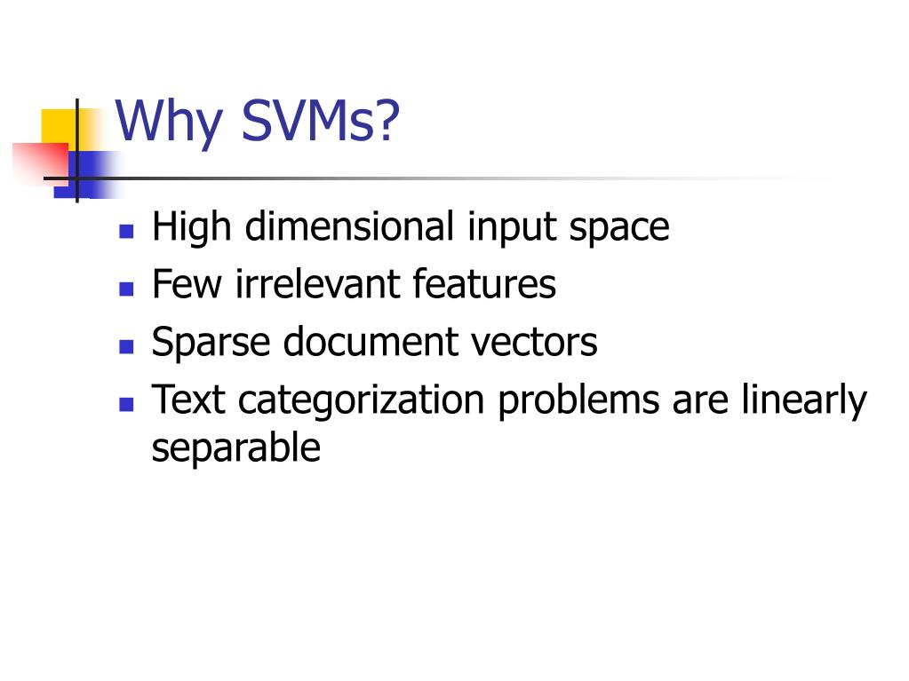 Why SVMs?