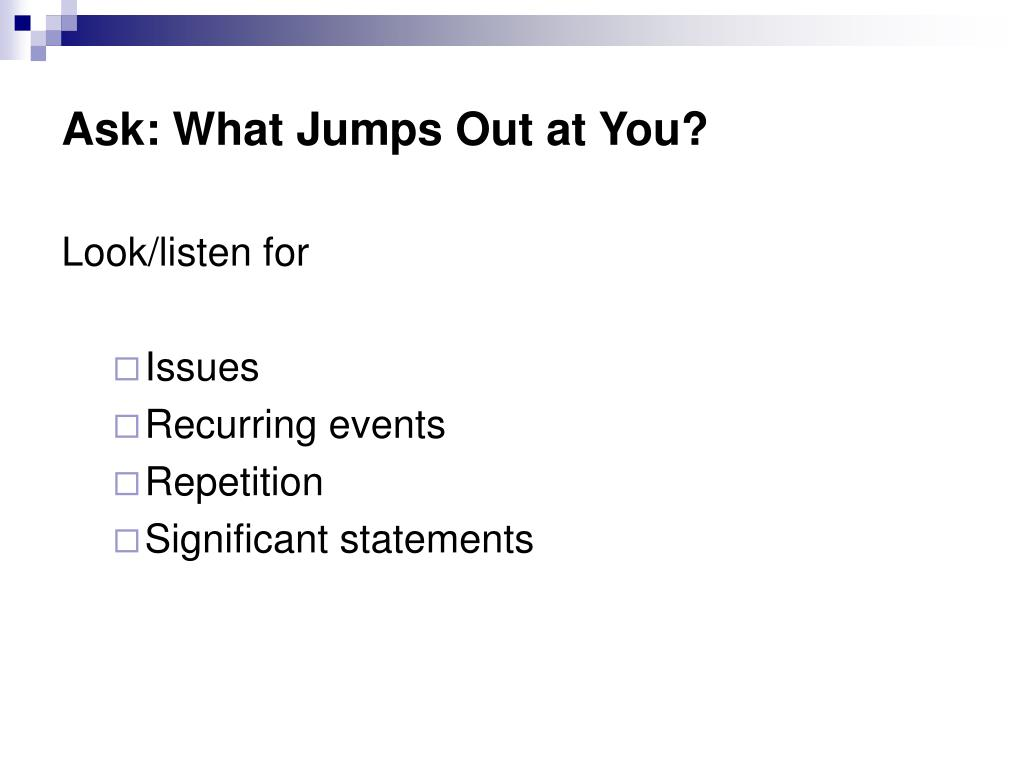 Ask: What Jumps Out at You?