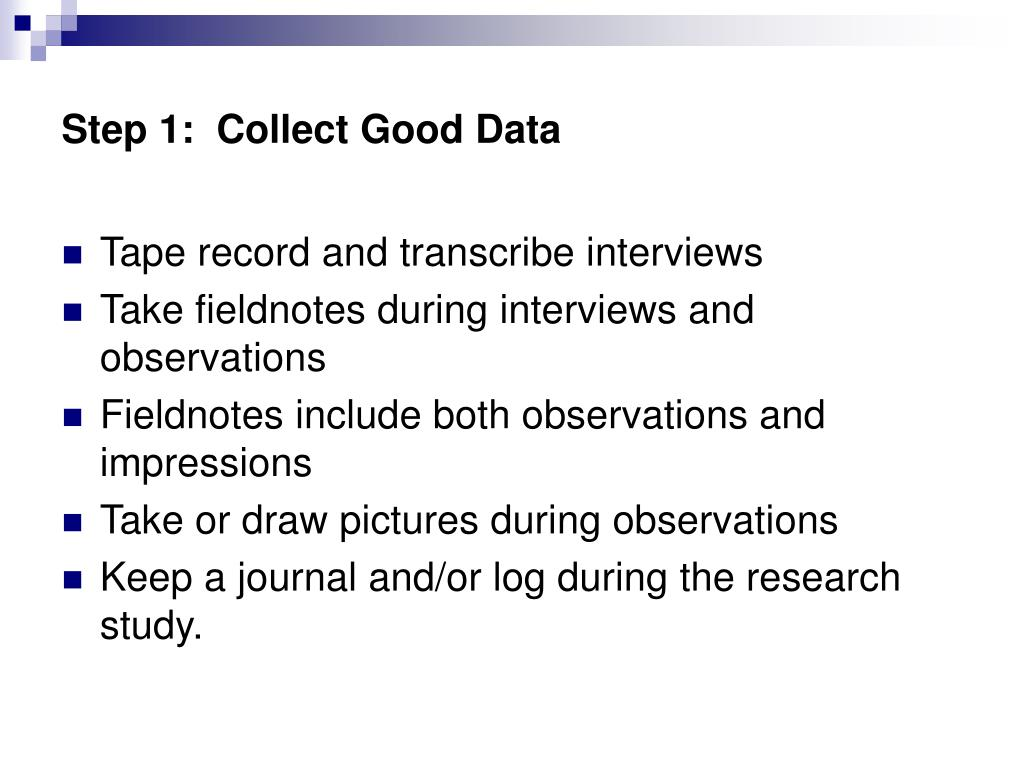 Step 1:  Collect Good Data