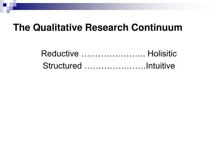 The qualitative research continuum