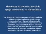 elementos da doutrina social da igreja pertinentes sa de p blica36