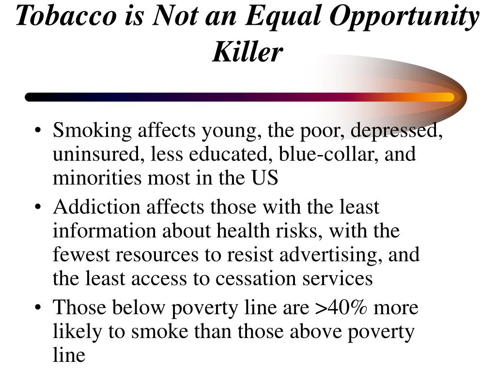 Tobacco is Not an Equal Opportunity