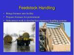 feedstock handling