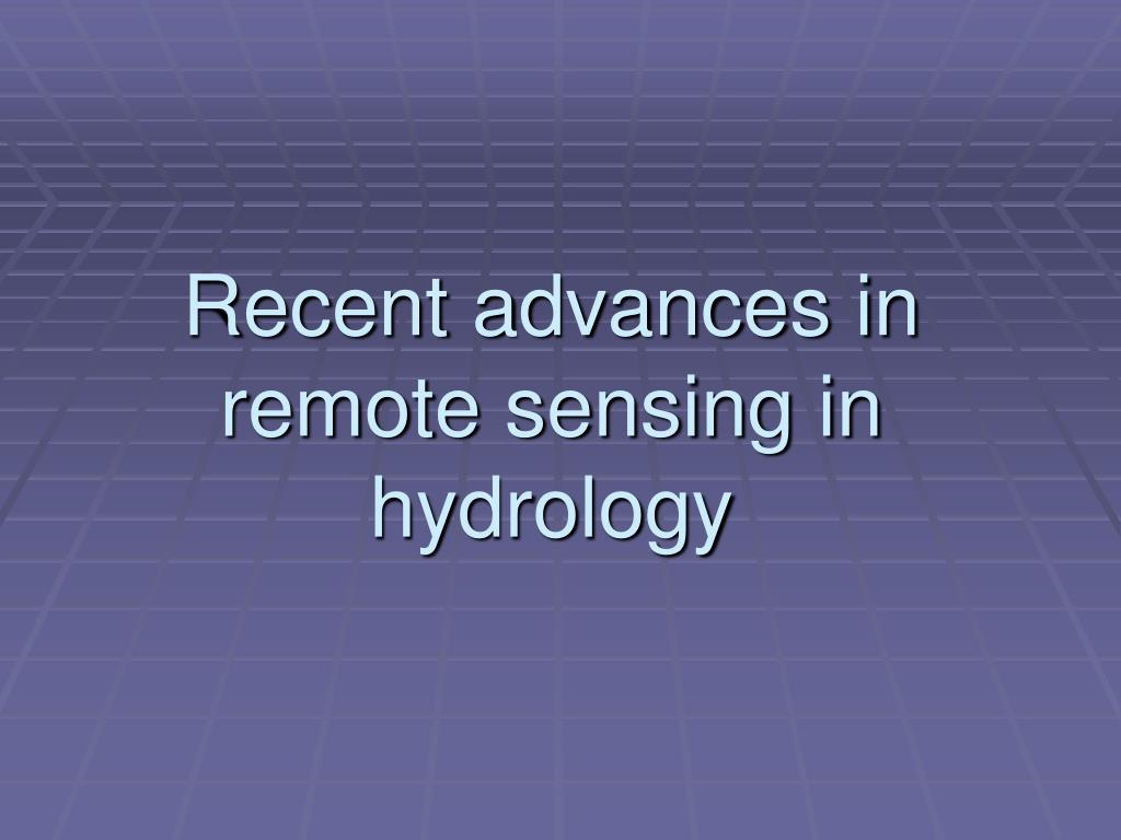recent advances in remote sensing in hydrology l.