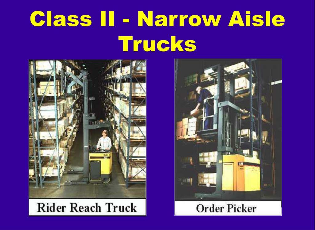 Class II - Narrow Aisle Trucks