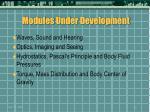 modules under development